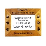 Beware! Dog Can't Hold It's Licker Picture Frame Available in 3 Sizes Personalized with Your Dog's Name